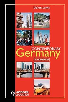 Contemporary Germany: A Handbook - Lewis, Derek
