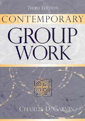 Contemporary Group Work - Garvin, Charles D, PhD