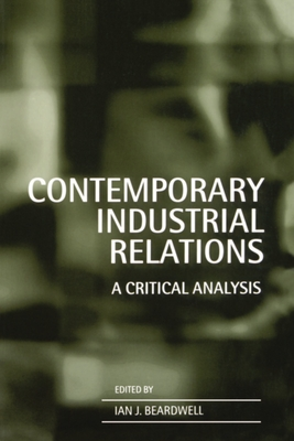 Contemporary Industrial Relations - Beardwell, Ian J (Editor)