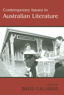 Contemporary Issues in Australian Literature - Callahan, David (Editor)