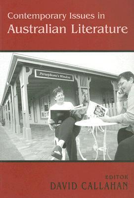 Contemporary Issues in Australian Literature - Callahan, David (Editor)
