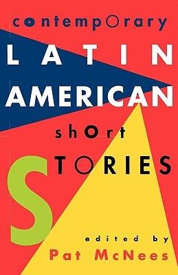 Contemporary Latin American Short Stories - McNees, Pat