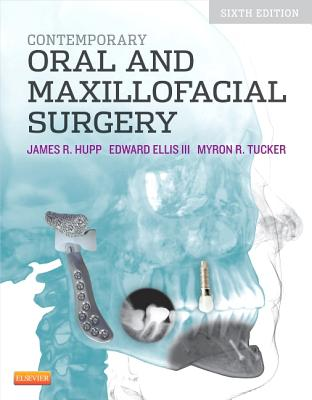 Contemporary Oral and Maxillofacial Surgery - Hupp, James R, DMD, MD, Jd, MBA, and Tucker, Myron R, Dds, and Ellis, Edward, Dds