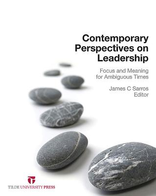 Contemporary Perspectives on Leadership: Focus and Meaning for Ambiguous Times - Sarros, James C. (Editor)