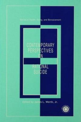Contemporary Perspectives on Rational Suicide - Werth, James L (Editor)
