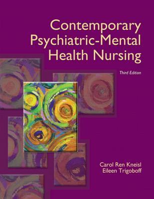 Contemporary Psychiatric-Mental Health Nursing - Kneisl, Carol Ren, and Trigoboff, Eileen