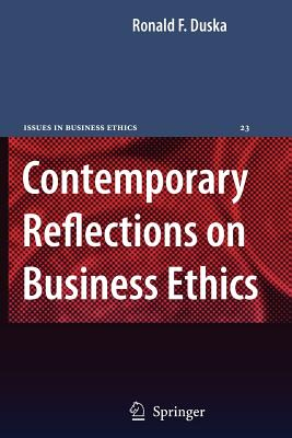 Contemporary Reflections on Business Ethics - Duska, Ronald F.