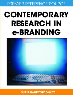 Contemporary Research in E-Branding - Bandyopadhyay, Subir (Editor)