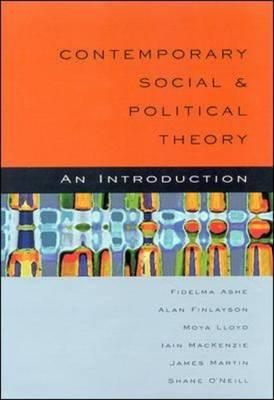 Contemporary Social and Political Theory - Ashe, Fidelma, and Finlayson, Alan, Professor, and MacKenzie, Iain, Dr.