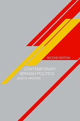 Contemporary Spanish Politics - Magone, Jose M, Dr.
