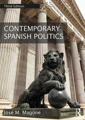 Contemporary Spanish Politics - Magone, Jose M