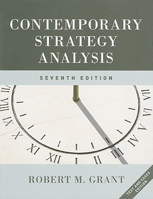 Contemporary Strategy Analysis: Text and Cases - Grant, Robert M