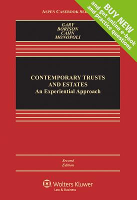 Contemporary Trusts and Estates: An Experimetal Approach - Gary, Susan N, and Borison, Jerome, and Cahn, Naomi R