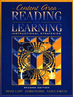Content Area Reading and Learning: Instructional Strategies - Lapp, Diane, Edd (Editor), and Flood, James, PhD (Editor), and Farnan, Nancy (Editor)