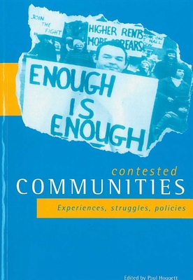 Contested Communities: Experiences, Struggles, Policies - Hoggett, Paul (Editor)
