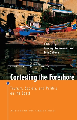 Contesting the Foreshore: Tourism, Society and Politics on the Coast - Boissevain, Jeremy (Editor), and Selwyn, Tom (Editor)
