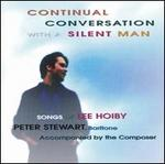 Continual Conversation with a Silent Man: Songs of Lee Hoiby