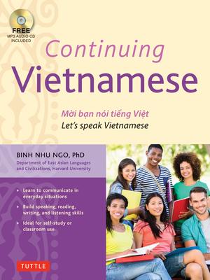 Continuing Vietnamese: Let's Speak Vietnamese (Audio CD-ROM Included) - Ngo, Binh Nhu