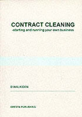 Contract Cleaning: Starting and Running Your Own Business - Walkiden, D., and Edwards, A.M. (Volume editor), and Edwards, John Kenneth Parkes (Volume editor)