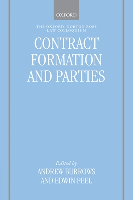 Contract Formation and Parties - Burrows, Andrew, Hon., QC, FBA (Editor), and Peel, Edwin (Editor)