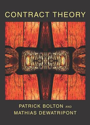 Contract Theory - Bolton, Patrick, and Dewatripont, Mathias