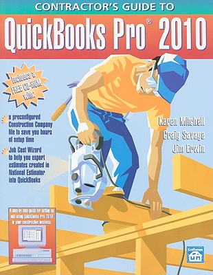 Contractor's Guide to QuickBooks Pro 2010 - Mitchell, Karen, EDI, and Savage, Craig, and Erwin, Jim