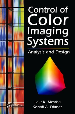 Control of Color Imaging Systems: Analysis and Design - Mestha, Lalit K