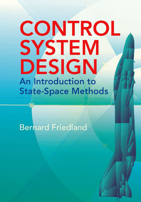 Control System Design: An Introduction to State-Space Methods - Friedland, Bernard