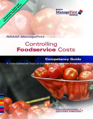 Controlling Foodservice Costs: Competency Guide - National Restaurant Association (Creator)