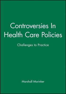 Controversies in Health Care Policies: Challenges to Practice - Marinker, Marshall
