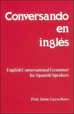 Conversando En Ingles - Bores, Jaime Garza, Professor