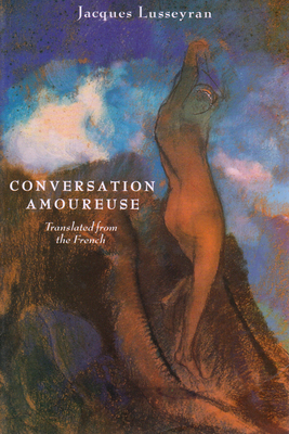 Conversation Amoureuse - Lusseyran, Jacques