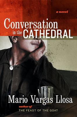 Conversation in the Cathedral - Llosa, Mario Vargas