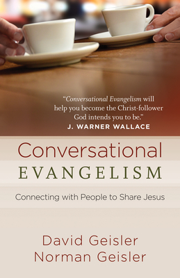 Conversational Evangelism - Geisler, David, and Geisler, Norman, Dr.