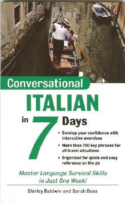 Conversational Italian in 7 Days - Baldwin, Shirley, and Boas, Sarah
