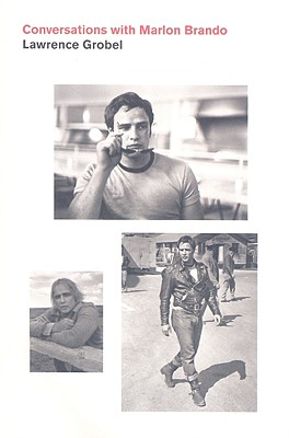 Conversations with Marlon Brando - Grobel, Lawrence