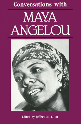 Conversations with Maya Angelou - Elliot, Jeffrey M, Dr. (Editor)