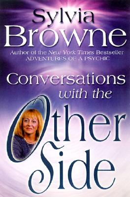 Conversations with the Other Side - Browne, Sylvia