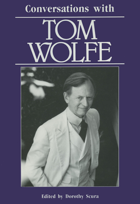 Conversations with Tom Wolfe - Scura, Dorothy (Editor)