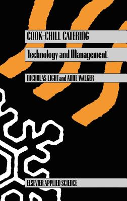 Cook-Chill Catering: Technology and Management - Light, N, and Walker, A