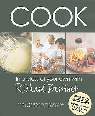 Cook in a Class of Your Own with Richard Bertinet - Bertinet, Richard, and Gregson, Jonathan (Photographer)