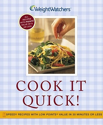 Cook It Quick!: Speedy Recipes with Low Points Value in 30 Minutes or Less - Weight Watchers