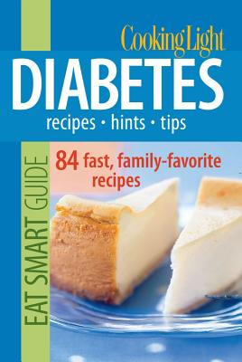Cooking Light Eat Smart Guide: Diabetes: Recipes, Hints, Tips - Averett, Heather (Editor)