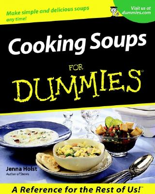 Cooking Soups for Dummies - Holst, Jenna