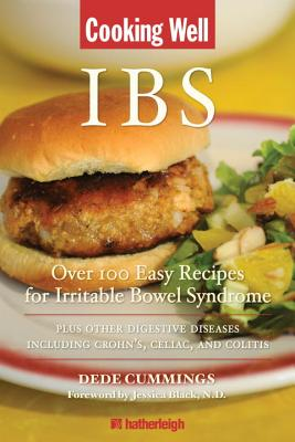 Cooking Well: Ibs: Over 100 Easy Recipes for Irritable Bowel Syndrome Plus Other Digestive Diseases Including Crohn's, Celiac, and Colitis - Cummings, Dede