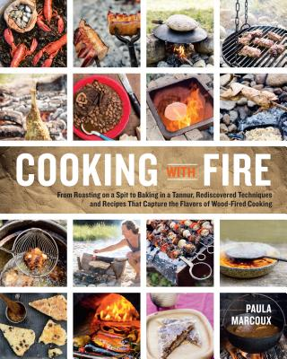 Cooking with Fire - Marcoux, Paula