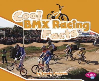 Cool BMX Racing Facts - Donovan, Sandra