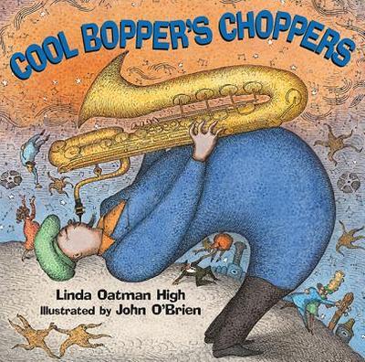 Cool Bopper's Choppers - High, Linda Oatman, III