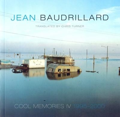 Cool Memories IV, 1995-2000 - Baudrillard, Jean, Professor, and Turner, Chris (Translated by)
