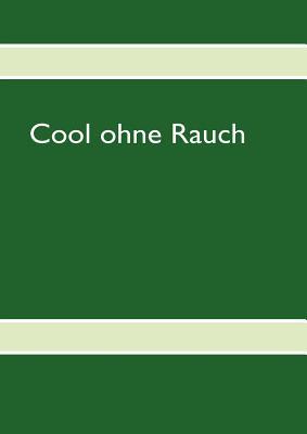 Cool Ohne Rauch - Schmidt, Ute (Editor)